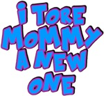 Tore Mommy a New One