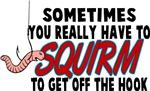 Squirmin'