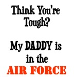 Think you're tough? My daddy is in the Air Force!