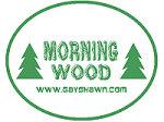 Morning Wood!