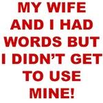 My Wife Had words