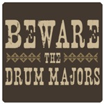 Beware the Drum Majors
