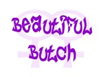 Beautiful Butch Lesbian T-Shirts & Gifts