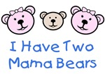 I Have 2 Mama Bears Lesbian Family Apparel & Gifts