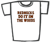 Rednecks Do It In the Woods T-Shirts