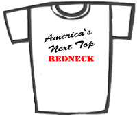 America's Next Top Redneck T-Shirts & Gifts