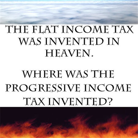 The flat tax was invented in Heaven