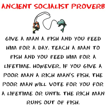 Teach a socialist to fish