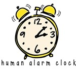 Human alarm clock