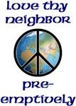 Love Thy Neighbor - Pre-emptively