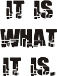 It Is What It Is Products & Designs!