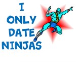 I ONLY DATE NINJAS