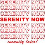 Serenity Now T-Shirts