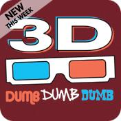 3D Dumb Dumb Dumb
