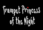 Trumpet Princess of the Night
