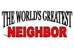 The World's Greatest Neighbor