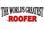 The World's Greatest Roofer