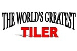 The World's Greatest Tiler