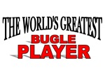 The World's Greatest Bugle Player