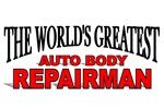 The World's Greatest Auto Body Repairman