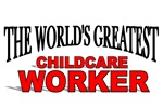 The World's Greatest Childcare Worker