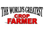 The World's Greatest Crop Farmer