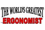 The World's Greatest Ergonomist