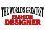 The World's Greatest Fashion Designer
