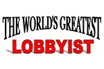 The World's Greatest Lobbyist