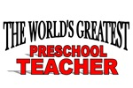The World's Greatest Preschool Teacher