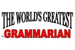 The World's Greatest Grammarian
