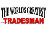 The World's Greatest Tradesman