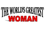 The World's Greatest Woman