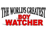 The World's Greatest Boy Watcher