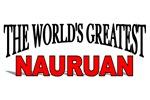 The World's Greatest Nauruan