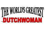 The World's Greatest Dutchwoman