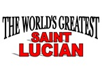 The World's Greatest Saint Lucian
