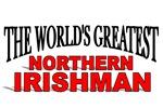 The World's Greatest Northern Irishman