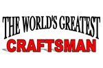 The World's Greatest Craftsman