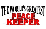 The World's Greatest Peace Keeper