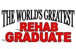 The World's Greatest Rehab Graduate