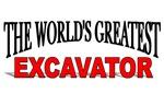 The World's Greatest Excavator