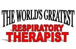 The World's Greatest Respiratory Therapist