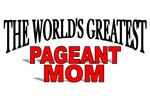 The World's Greatest Pageant Mom