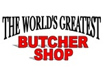 The World's Greatest Butcher Shop