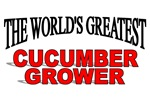 The World's Greatest Cucumber Grower
