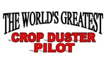 The World's Greatest Crop Duster Pilot
