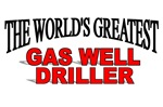The World's Greatest Gas Well Driller
