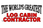 The World's Greatest Log Cabin Contractor