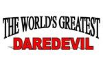 The World's Greatest Dare Devil